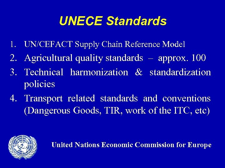 UNECE Standards 1. UN/CEFACT Supply Chain Reference Model 2. Agricultural quality standards – approx.