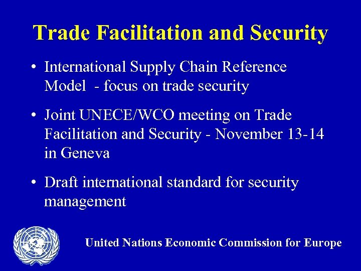Trade Facilitation and Security • International Supply Chain Reference Model - focus on trade