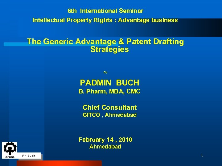 6 th International Seminar Intellectual Property Rights : Advantage business The Generic Advantage &