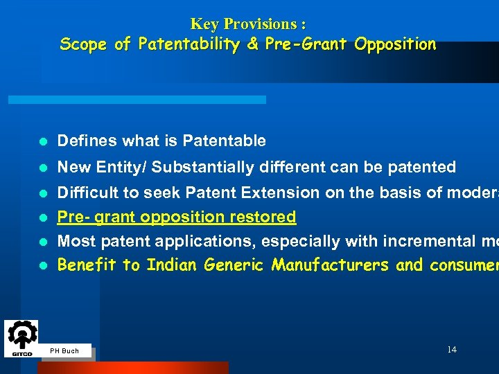 Key Provisions : Scope of Patentability & Pre-Grant Opposition l Defines what is Patentable