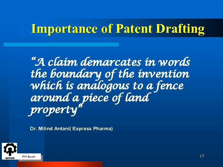 """Importance of Patent Drafting """"A claim demarcates in words the boundary of the invention"""