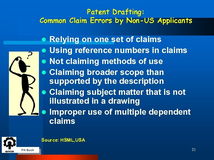 Patent Drafting: Common Claim Errors by Non-US Applicants l l l Relying on one