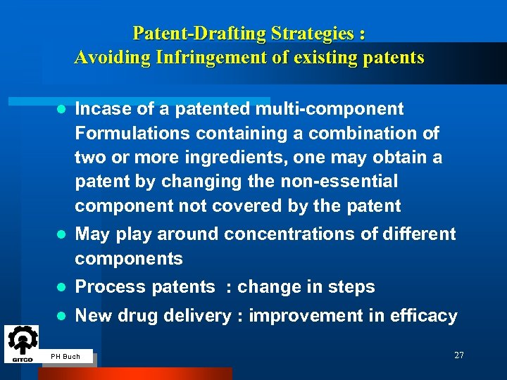 Patent-Drafting Strategies : Avoiding Infringement of existing patents l Incase of a patented multi-component