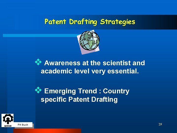 Patent Drafting Strategies v Awareness at the scientist and academic level very essential. v