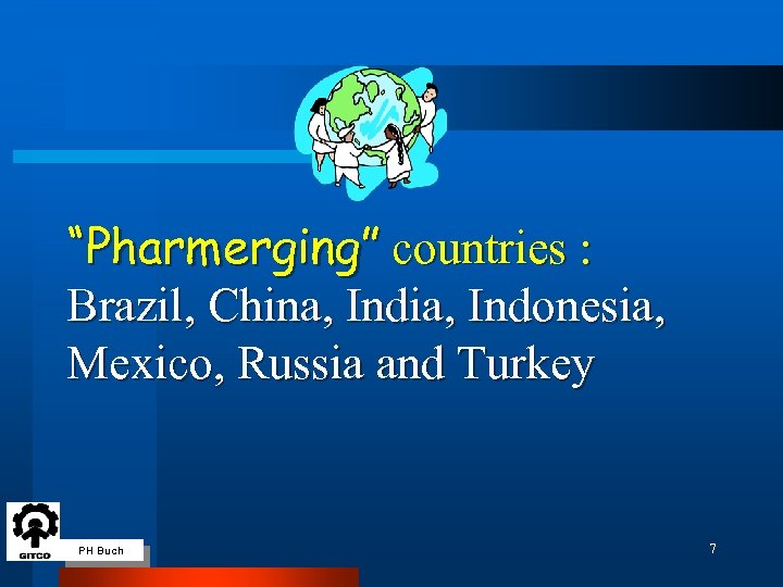 """""""Pharmerging"""" countries : Brazil, China, India, Indonesia, Mexico, Russia and Turkey PH Buch 7"""