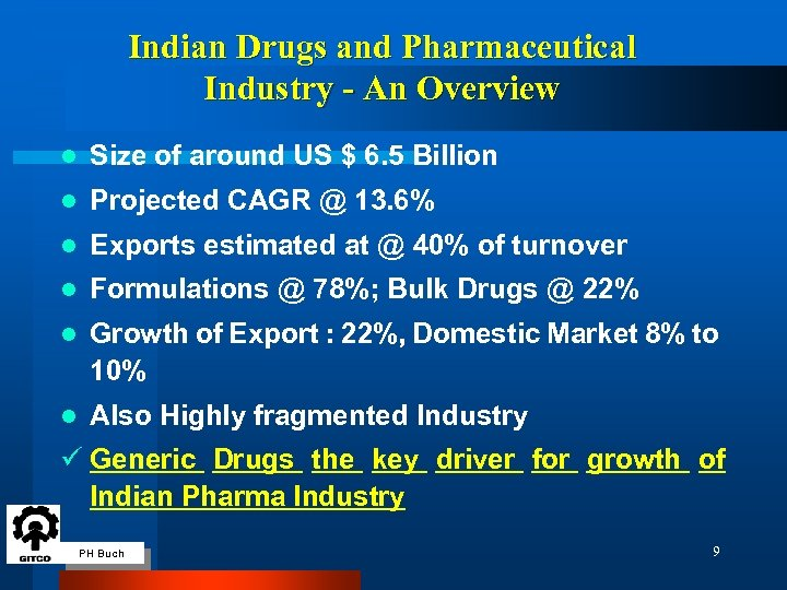 Indian Drugs and Pharmaceutical Industry - An Overview l Size of around US $