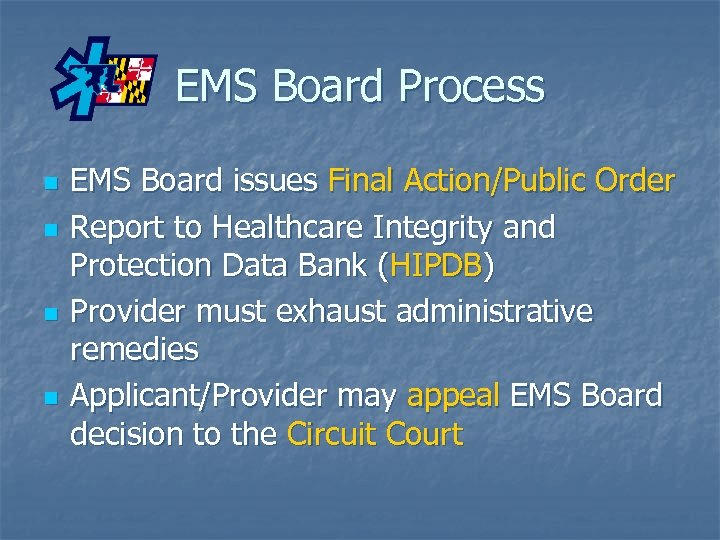 EMS Board Process n n EMS Board issues Final Action/Public Order Report to Healthcare