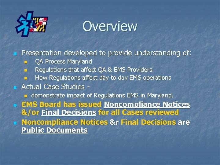 Overview n Presentation developed to provide understanding of: n n Actual Case Studies n