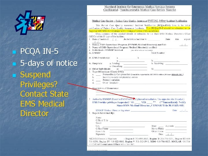 n n n PCQA IN-5 5 -days of notice Suspend Privileges? Contact State EMS