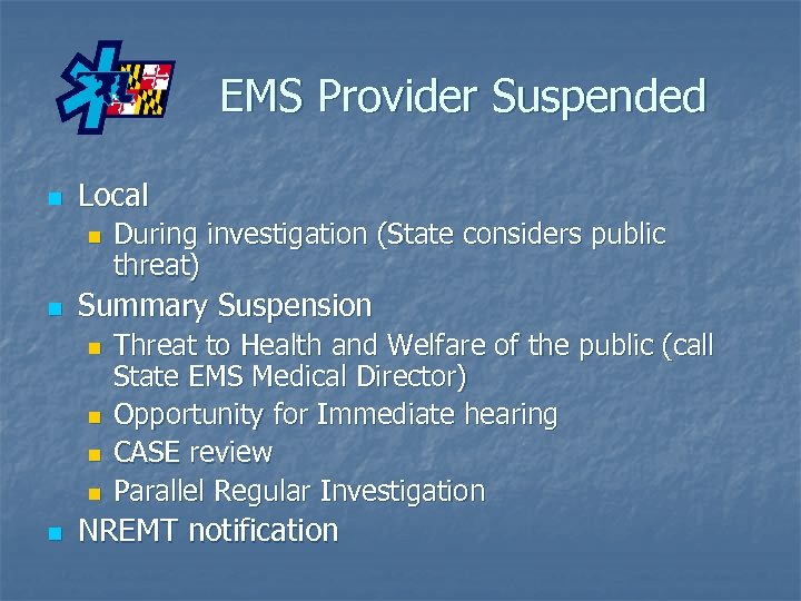 EMS Provider Suspended n Local n n Summary Suspension n n During investigation (State