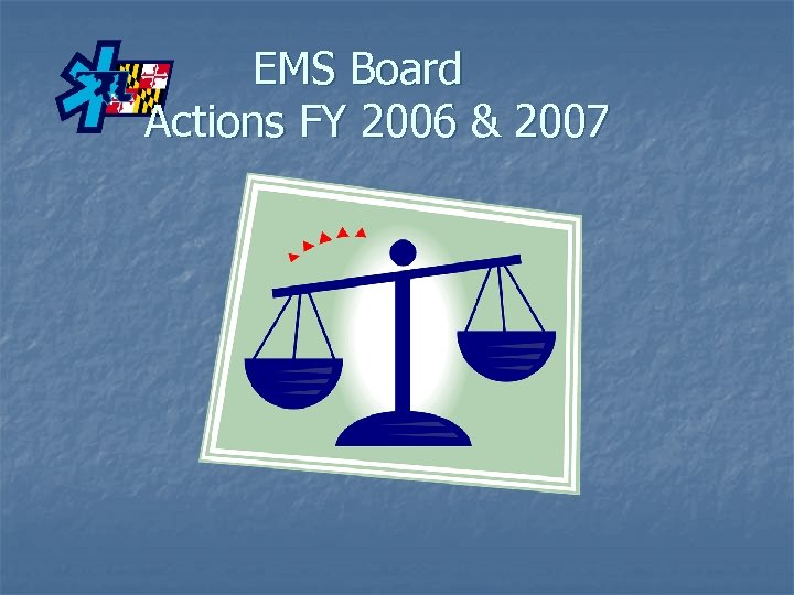 EMS Board Actions FY 2006 & 2007