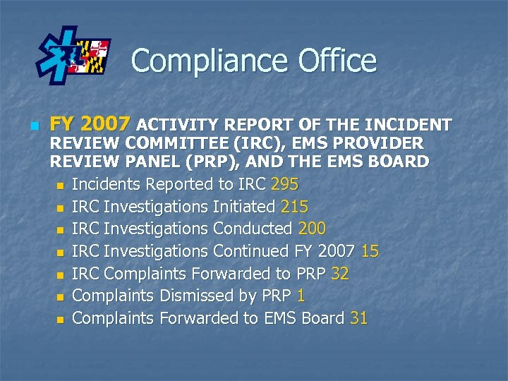 Compliance Office n FY 2007 ACTIVITY REPORT OF THE INCIDENT REVIEW COMMITTEE (IRC), EMS