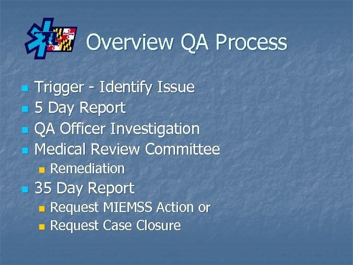 Overview QA Process n n Trigger - Identify Issue 5 Day Report QA Officer