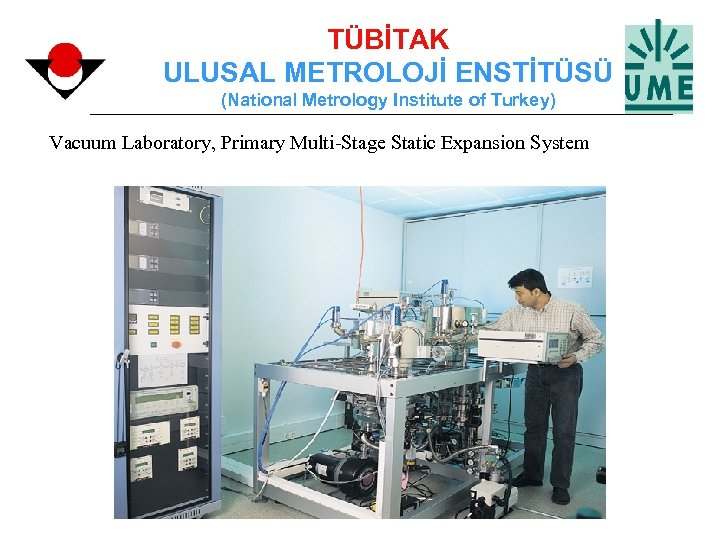 TÜBİTAK ULUSAL METROLOJİ ENSTİTÜSÜ (National Metrology Institute of Turkey) Vacuum Laboratory, Primary Multi-Stage Static