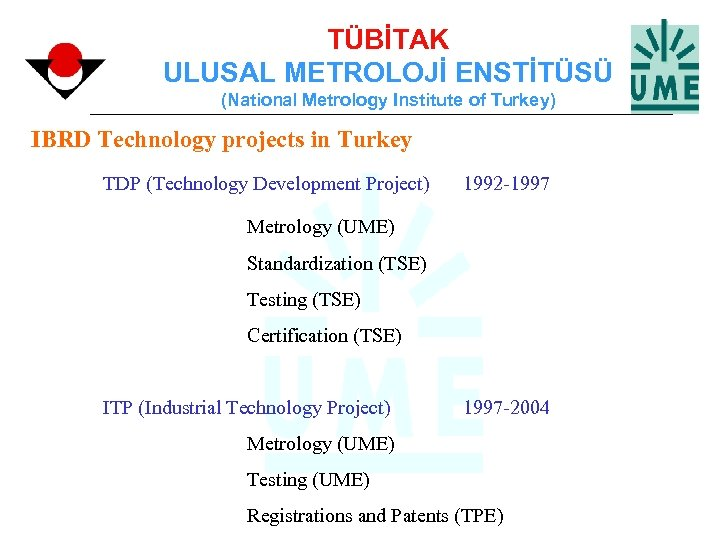TÜBİTAK ULUSAL METROLOJİ ENSTİTÜSÜ (National Metrology Institute of Turkey) IBRD Technology projects in Turkey