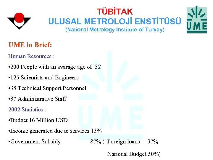 TÜBİTAK ULUSAL METROLOJİ ENSTİTÜSÜ (National Metrology Institute of Turkey) UME in Brief: Human Resources