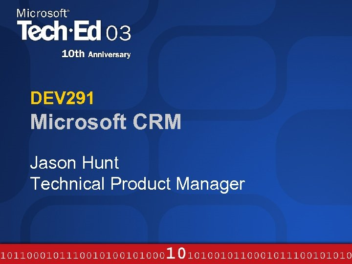 DEV 291 Microsoft CRM Jason Hunt Technical Product Manager