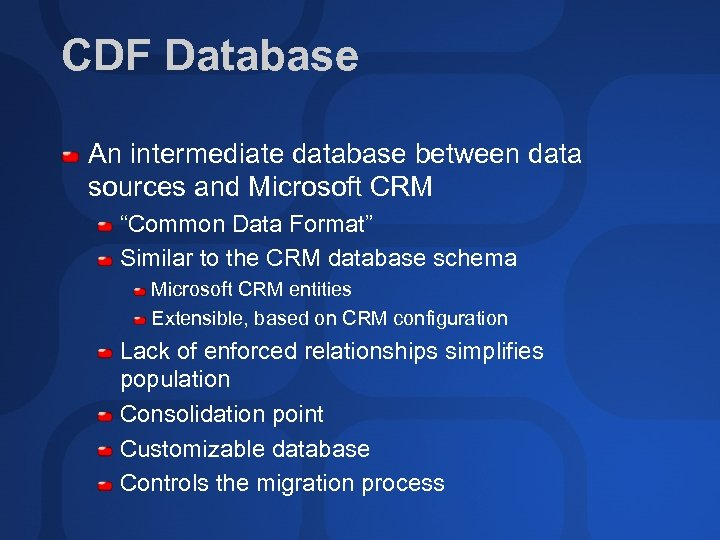 """CDF Database An intermediate database between data sources and Microsoft CRM """"Common Data Format"""""""