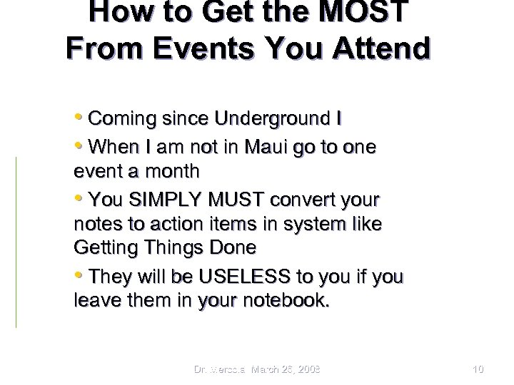How to Get the MOST From Events You Attend • Coming since Underground I