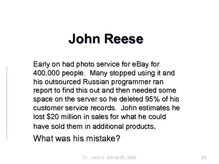 John Reese Early on had photo service for e. Bay for 400, 000 people.
