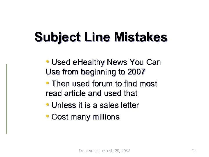 Subject Line Mistakes • Used e. Healthy News You Can Use from beginning to