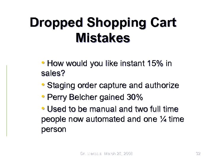 Dropped Shopping Cart Mistakes • How would you like instant 15% in sales? •