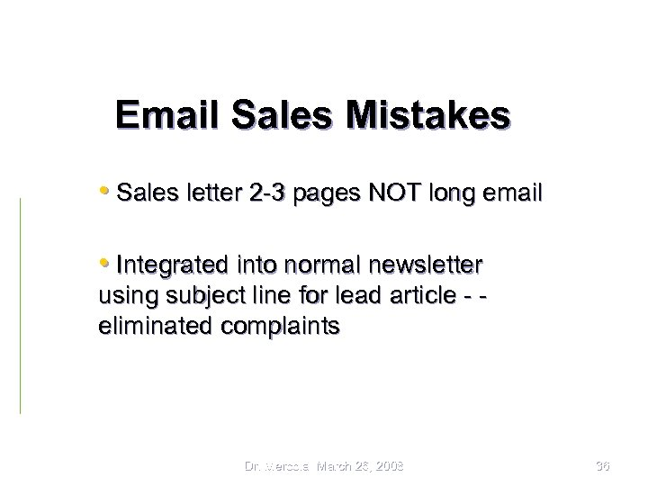 Email Sales Mistakes • Sales letter 2 -3 pages NOT long email • Integrated
