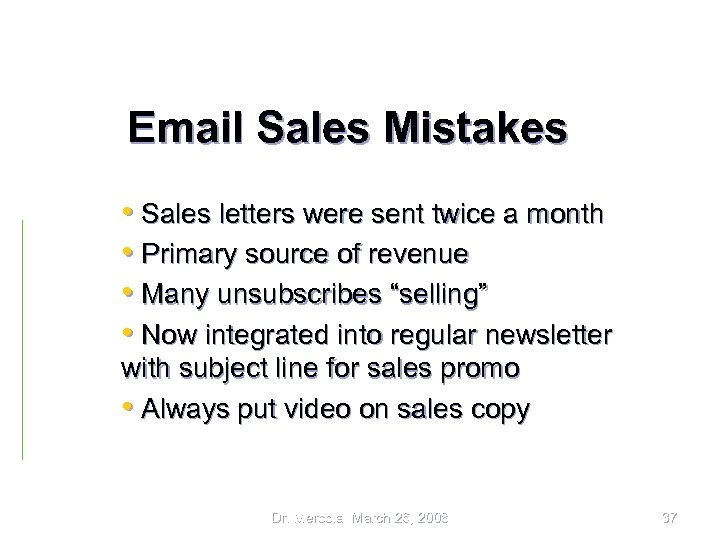 Email Sales Mistakes • Sales letters were sent twice a month • Primary source