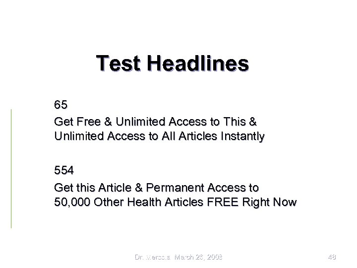 Test Headlines 65 Get Free & Unlimited Access to This & Unlimited Access to