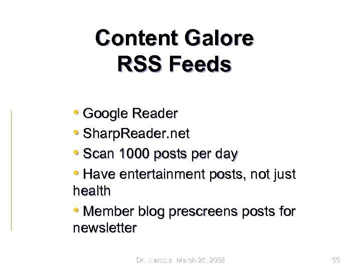 Content Galore RSS Feeds • Google Reader • Sharp. Reader. net • Scan 1000