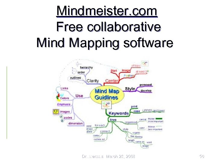 Mindmeister. com Free collaborative Mind Mapping software Dr. Mercola March 26, 2008 56
