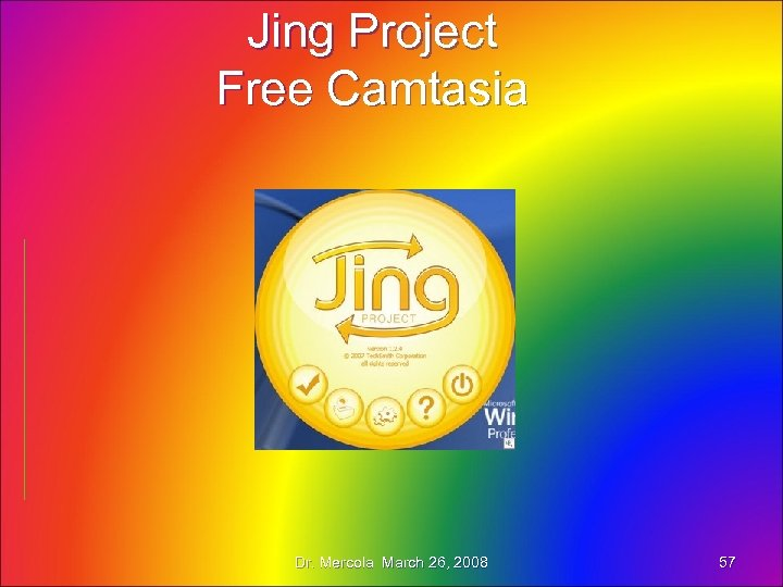 Jing Project Free Camtasia Dr. Mercola March 26, 2008 57