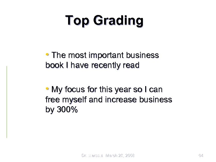 Top Grading • The most important business book I have recently read • My