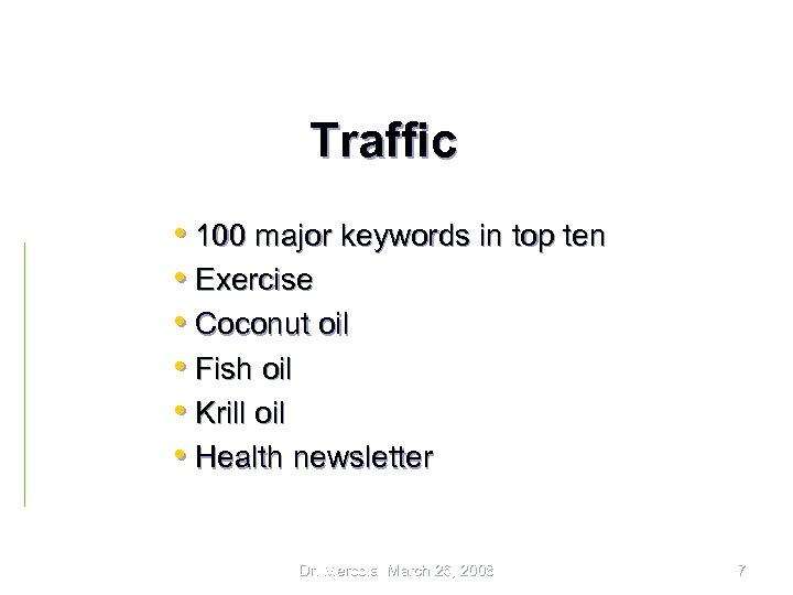 Traffic • 100 major keywords in top ten • Exercise • Coconut oil •