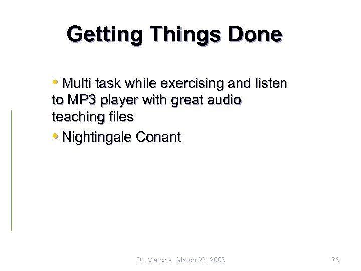 Getting Things Done • Multi task while exercising and listen to MP 3 player