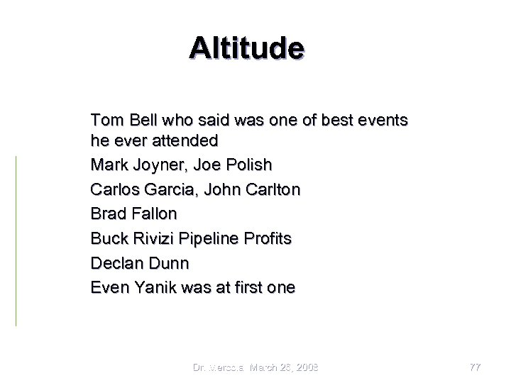 Altitude Tom Bell who said was one of best events he ever attended Mark