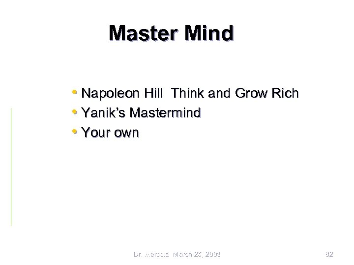 Master Mind • Napoleon Hill Think and Grow Rich • Yanik's Mastermind • Your