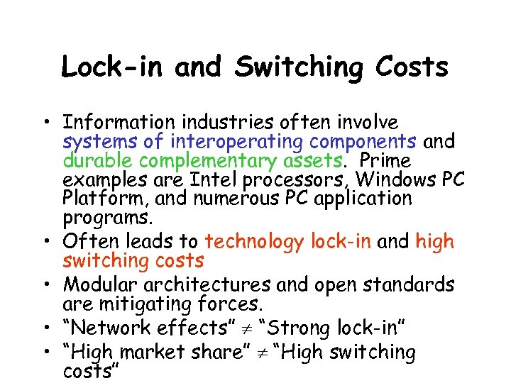 Lock-in and Switching Costs • Information industries often involve systems of interoperating components and
