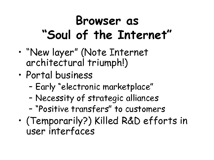 """Browser as """"Soul of the Internet"""" • """"New layer"""" (Note Internet architectural triumph!) •"""