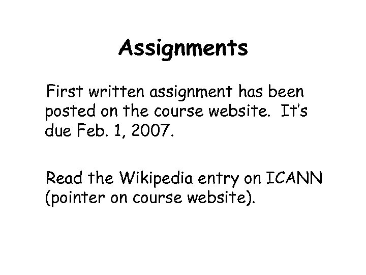 Assignments First written assignment has been posted on the course website. It's due Feb.