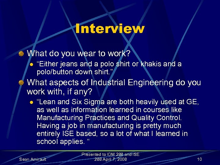 """Interview What do you wear to work? l """"Either jeans and a polo shirt"""