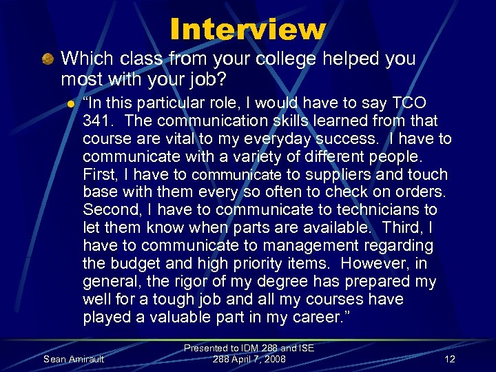 """Interview Which class from your college helped you most with your job? l """"In"""