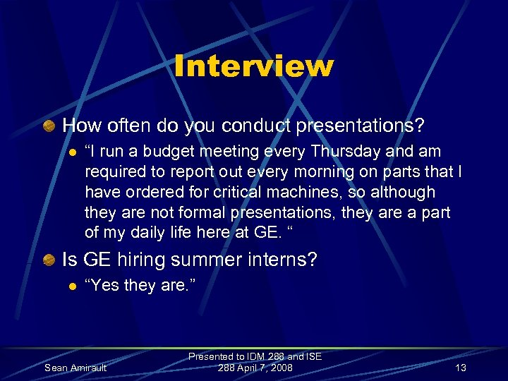 """Interview How often do you conduct presentations? l """"I run a budget meeting every"""