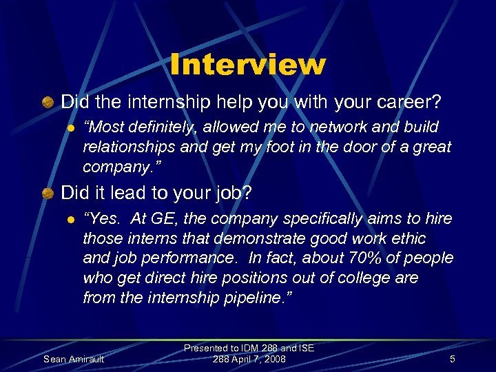"""Interview Did the internship help you with your career? l """"Most definitely, allowed me"""