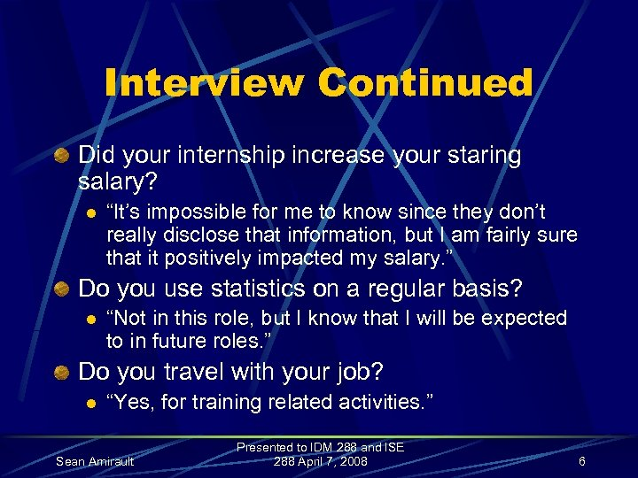 """Interview Continued Did your internship increase your staring salary? l """"It's impossible for me"""