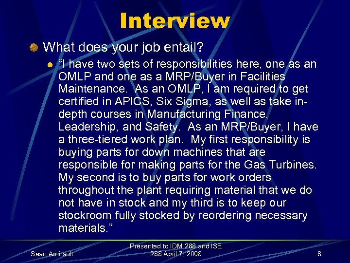 """Interview What does your job entail? l """"I have two sets of responsibilities here,"""