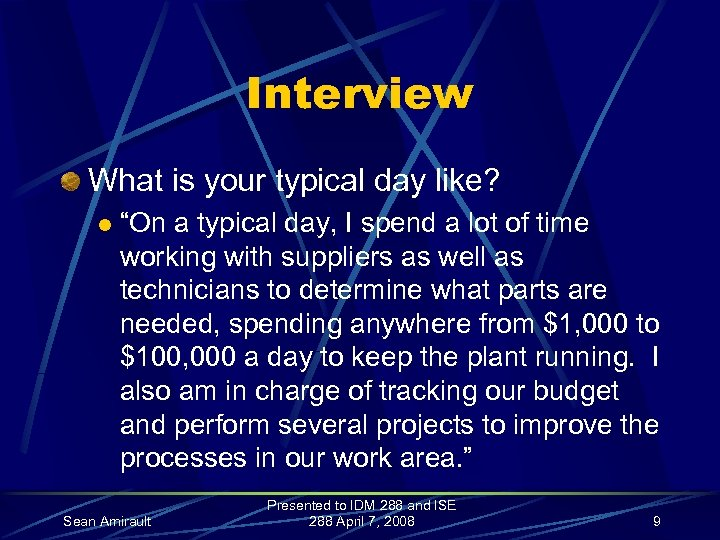 """Interview What is your typical day like? l """"On a typical day, I spend"""