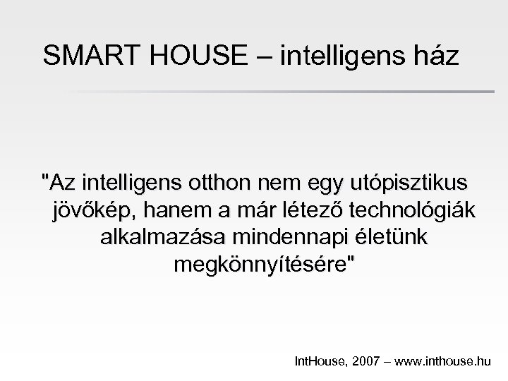 SMART HOUSE – intelligens ház