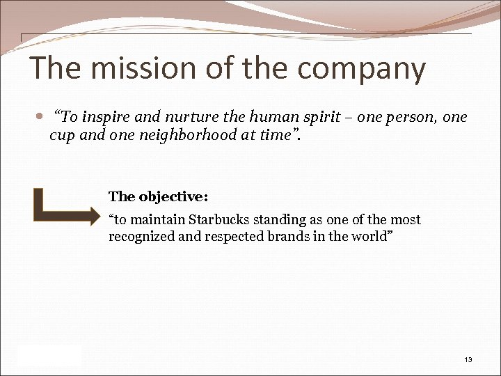 """The mission of the company """"To inspire and nurture the human spirit – one"""