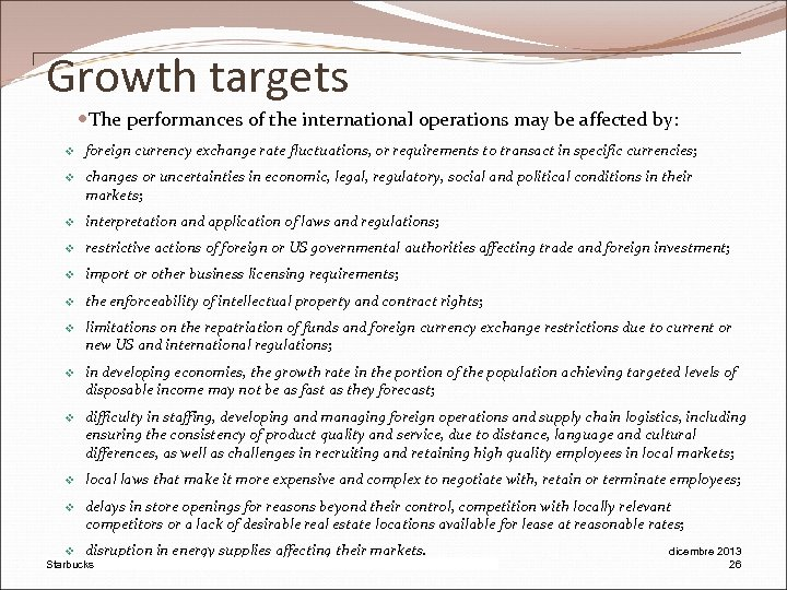 Growth targets The performances of the international operations may be affected by: v foreign